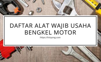 Daftar Alat Wajib Usaha Bengkel Motor