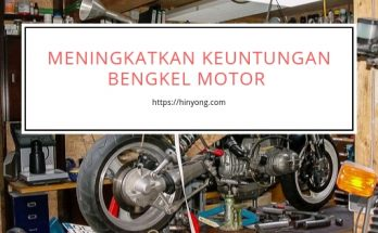 Meningkatkan Keuntungan Usaha Bengkel Motor